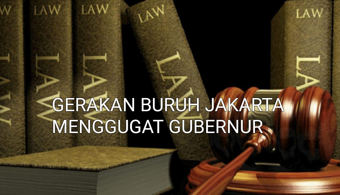 GERAKAN BURUH JAKARTA MENGGUGAT GUBERNUR