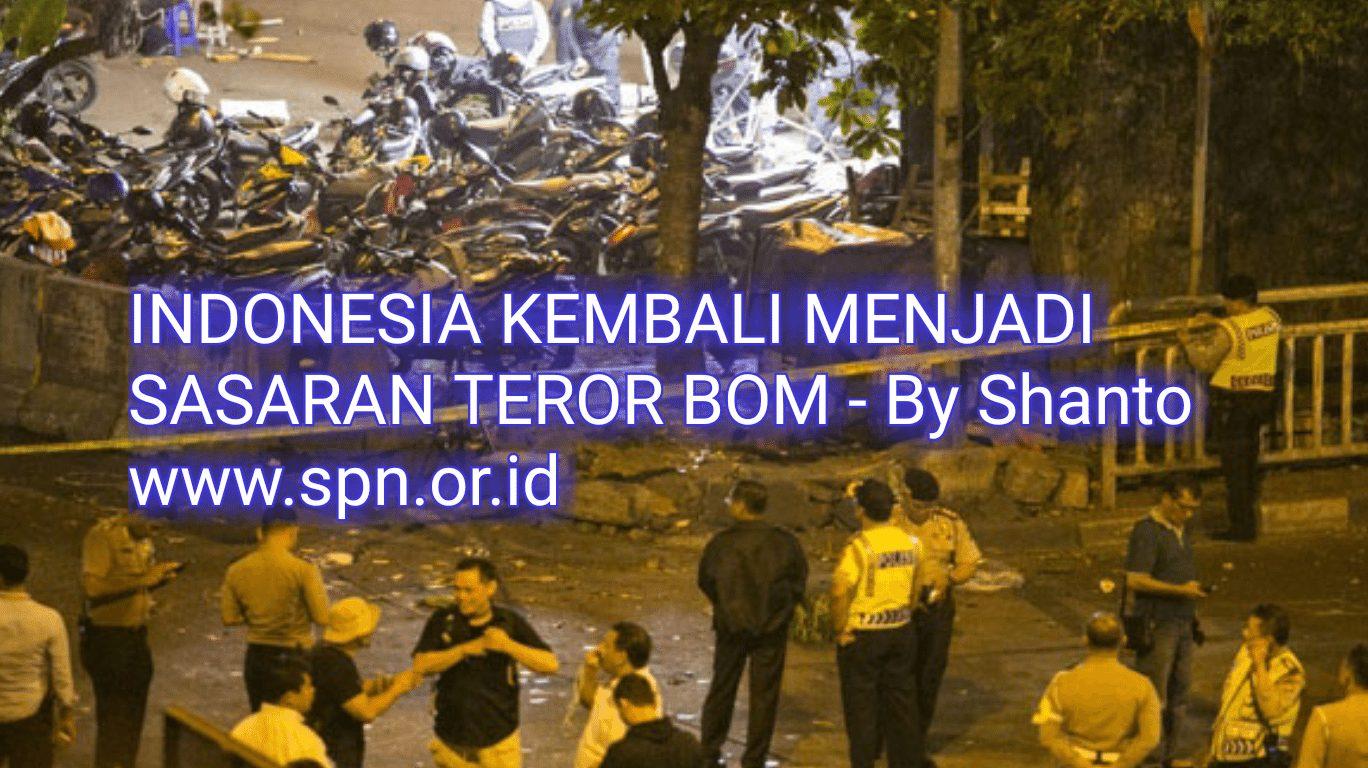 INDONESIA KEMBALI MENJADI SASARAN TEROR BOM