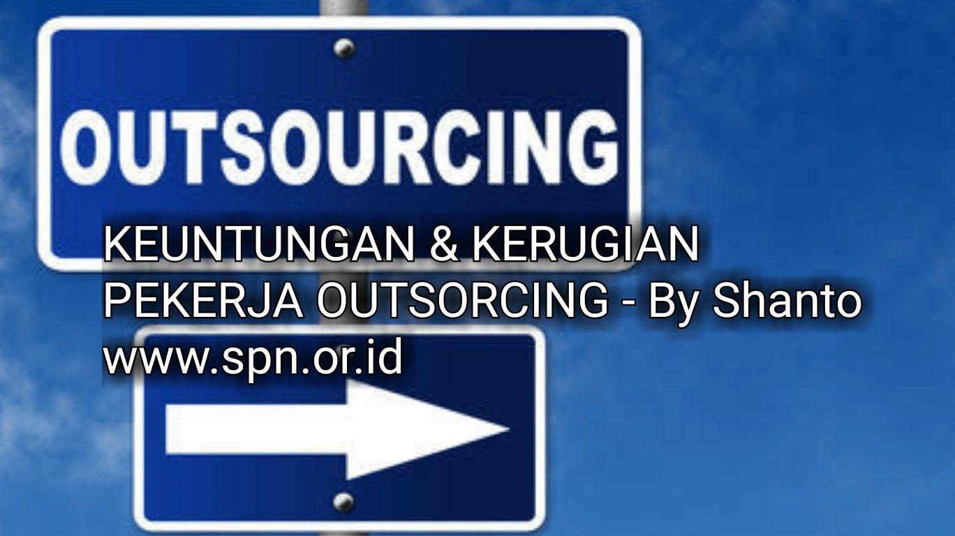 KEUNTUNGAN & KERUGIAN PEKERJA OUTSOURCING