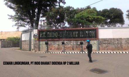 CEMARI LINGKUNGAN, PT INDO BHARAT DIDENDA RP 2 MILLIAR