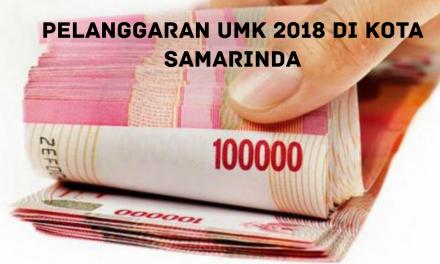 PELANGGARAN UMK 2018 DI KOTA SAMARINDA