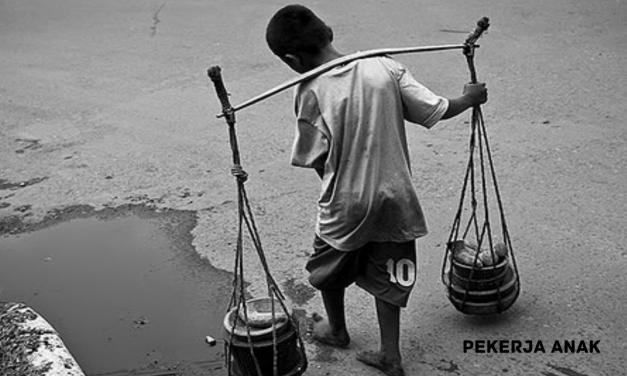 2,3 JUTA BURUH ANAK INDONESIA RENTAN KEKERASAN & EKSPLOITASI