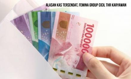 ALASAN KAS TERSENDAT, FEMINA GROUP CICIL THR KARYAWAN